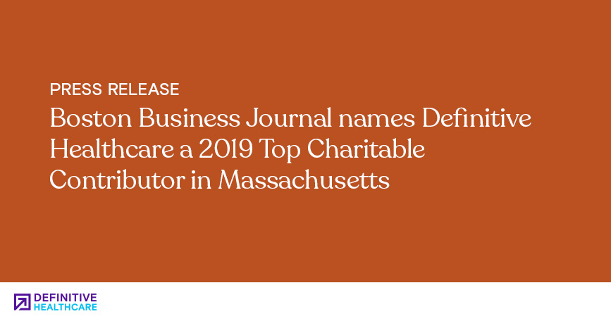 Boston Business Journal Names Definitive Healthcare a 2019 Top Charitable Contributor in Massachusetts
