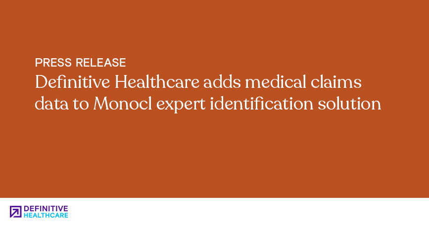 Definitive Healthcare Adds Medical Claims Data to Monocl Expert Identification Solution