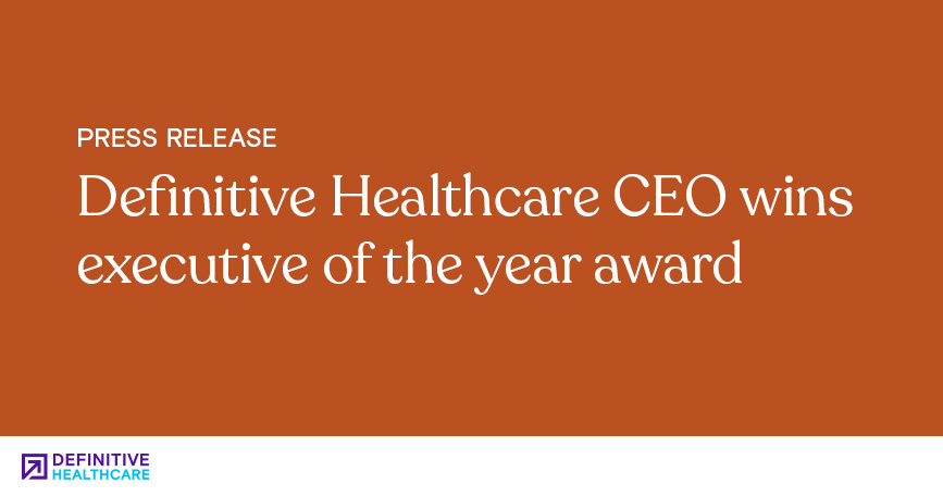 Definitive Healthcare CEO Wins Executive of the Year Award