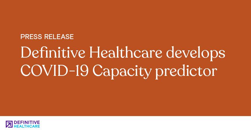 Definitive Healthcare Develops COVID-19 Capacity Predictor