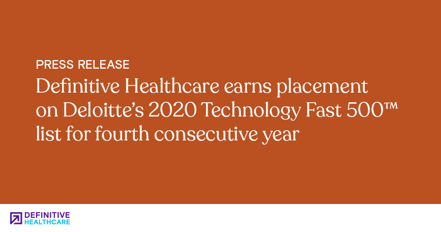 Definitive Healthcare Earns Placement on Deloitte's 2020 Technology Fast 500 List for Fourth Consecutive Year