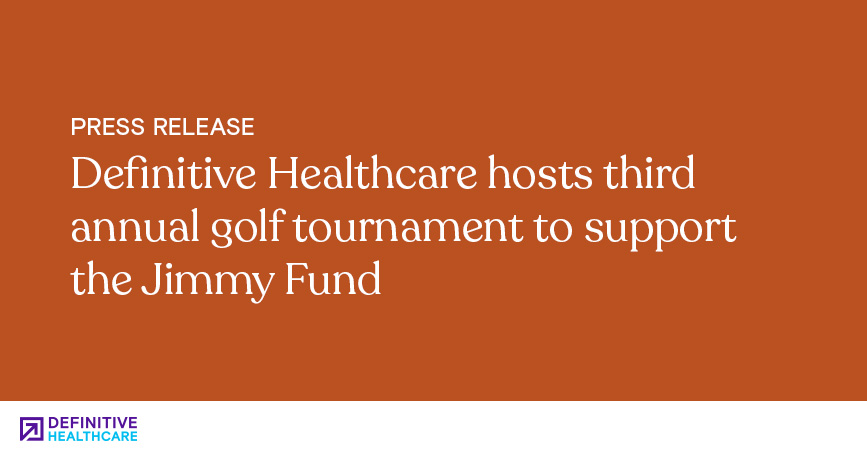 Definitive Healthcare Hosts Third Annual Golf Tournament to Support the Jimmy Fund