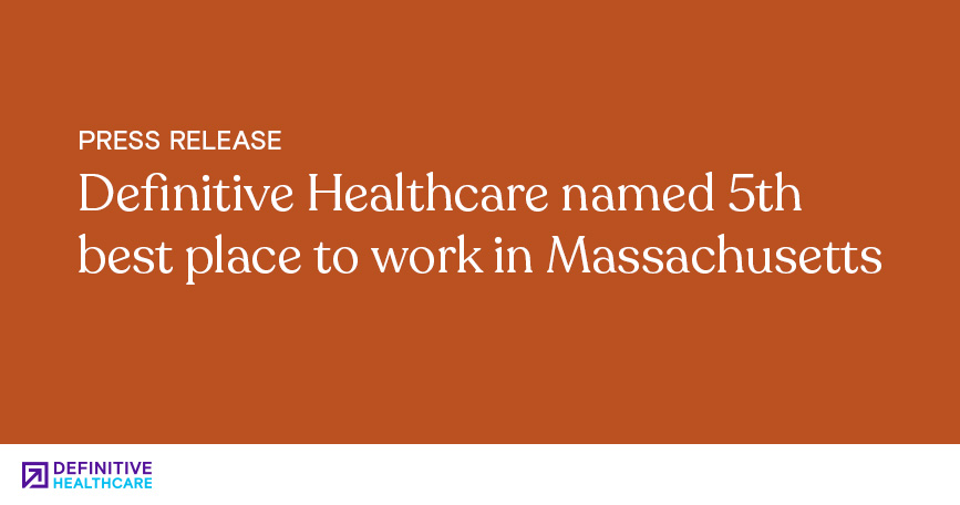 Definitive Healthcare Named 5th Best Place to Work in Massachusetts