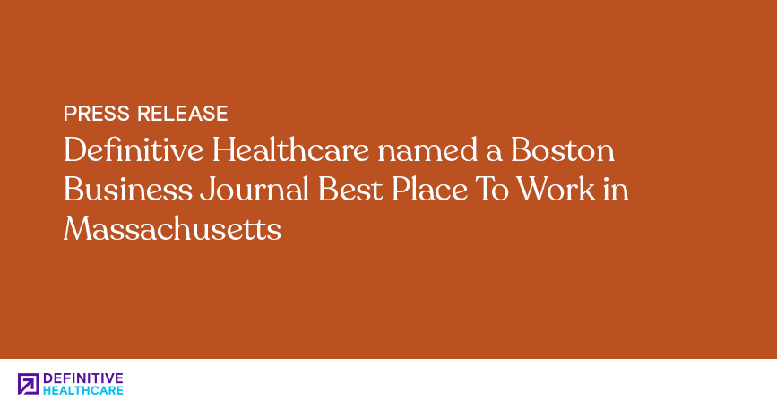 Definitive Healthcare Named a Boston Business Journal Best Place To Work in Massachusetts