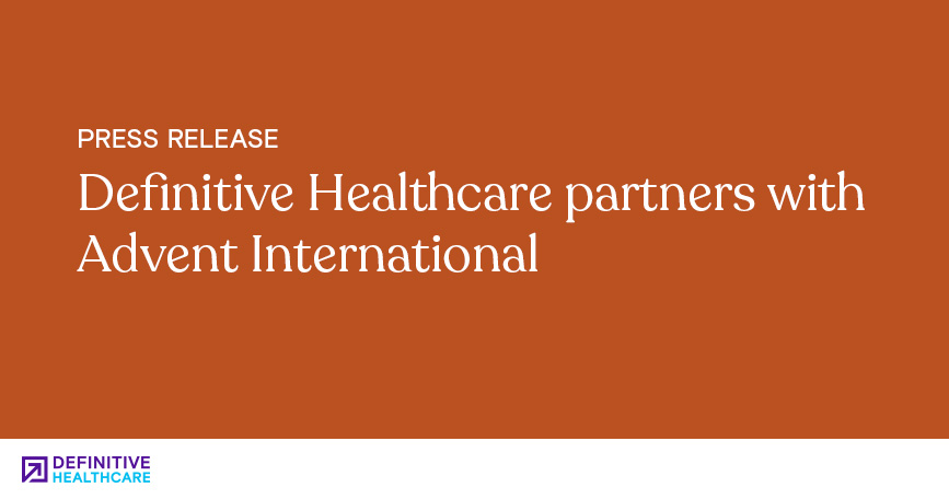 Definitive Healthcare Partners with Advent International