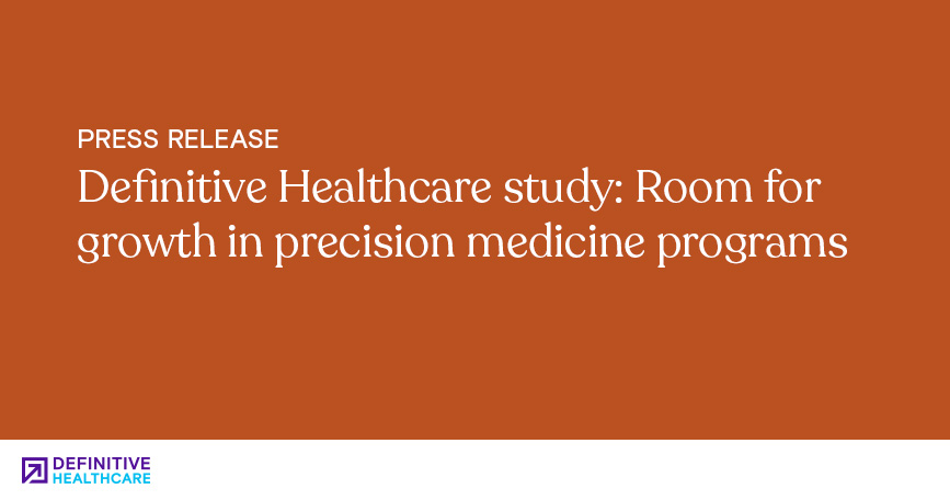 Definitive Healthcare Study Room for Growth in Precision Medicine Programs
