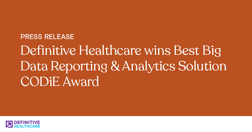 Definitive Healthcare Wins Best Big Data Reporting & Analytics Solution CODiE Award