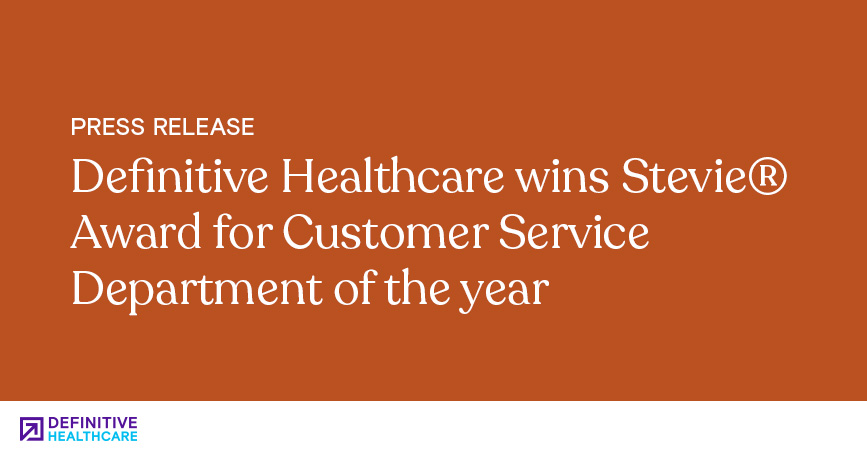 Definitive Healthcare Wins Stevie® Award for Customer Service Department of the Year