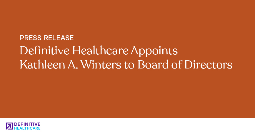 Definitive Healthcare Appoints Kathleen A. Winters to Board of Directors