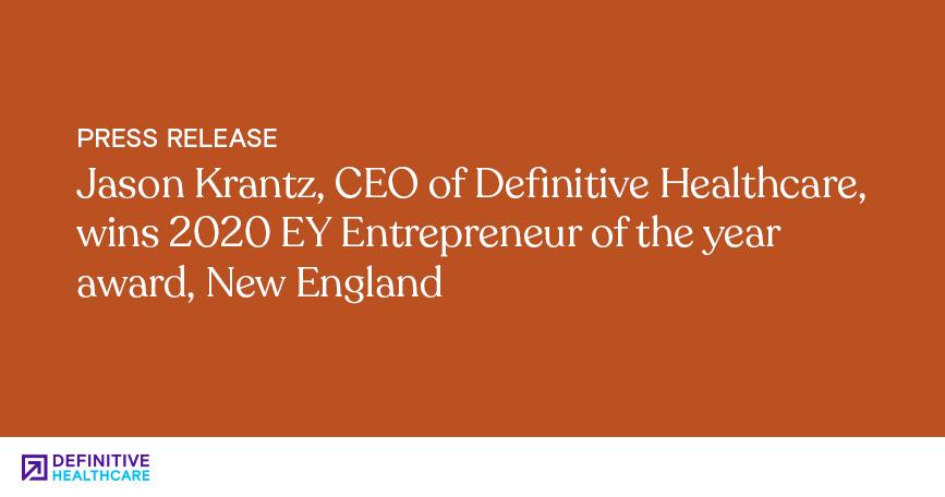Jason Krantz, CEO of Definitive Healthcare, Wins 2020 EY Entrepreneur of the Year Award, New England