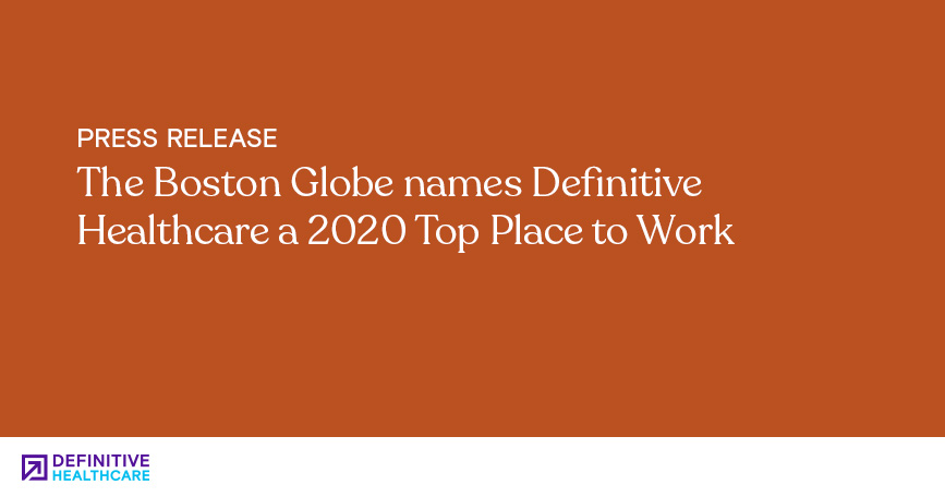 The Boston Globe Names Definitive Healthcare a 2020 Top Place to Work