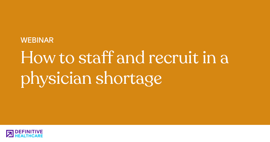 How to Staff and Recruit in a Physician Shortage