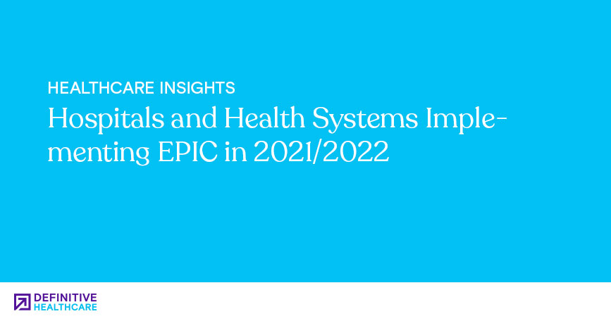 Hospitals and Health Systems Implementing EPIC in 2021/2022