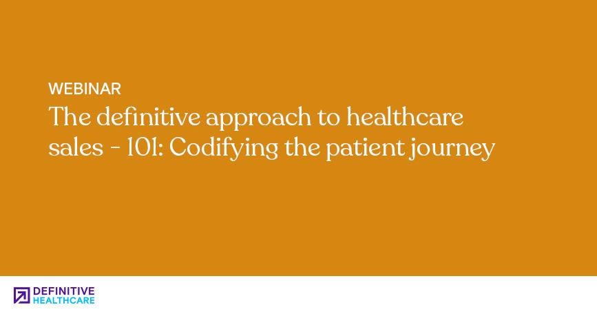 Healthcare Sales 101 - Codifying the Patient Journey