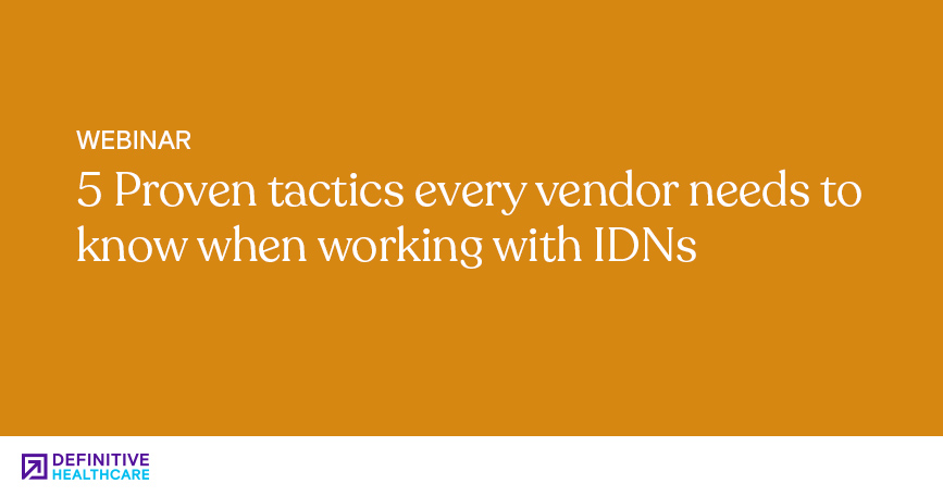 5 Proven Tactics Every Vendor Needs to Know When Working with IDNs
