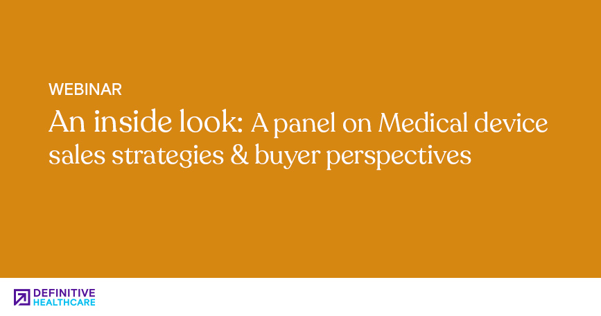 An Inside Look - A Panel on Medical Device Sales Strategies and Buyer Perspectives